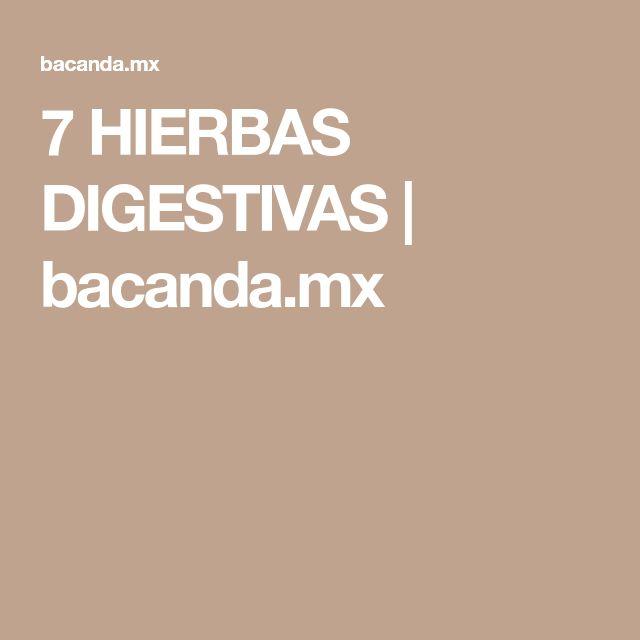 7 HIERBAS  DIGESTIVAS | bacanda.mx