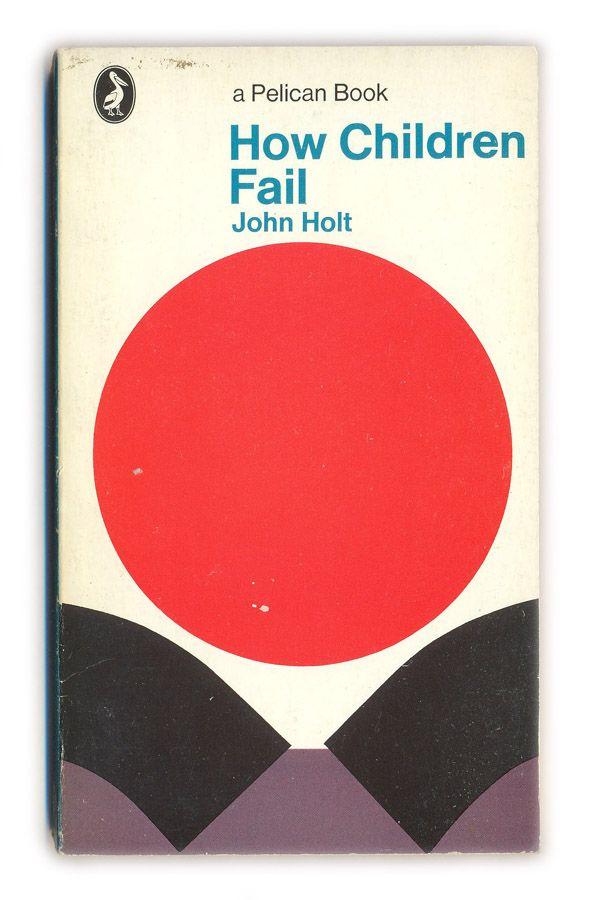1969 How Children Fail - John Holt - Pelican Books