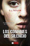 Descubre la trama y las reseñas de Anobii de Los confines del silencio escrito por C.L. Taylor, publicado por Duomo en formato Tapa rígida