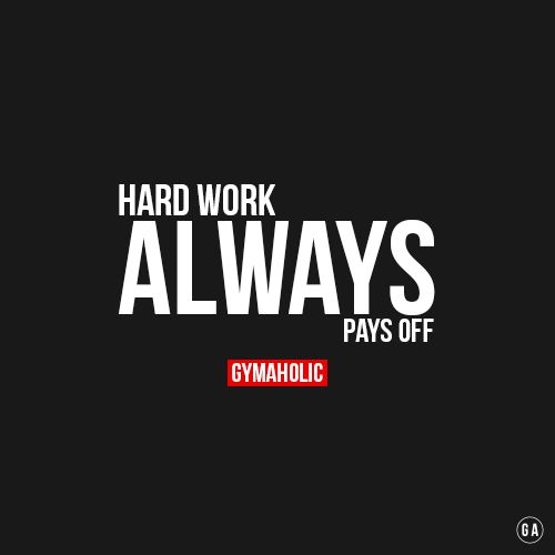 gymaaholic:  This is something you can trust. Hard work ALWAYS pays off ! http://www.gymaholic.co/workouts