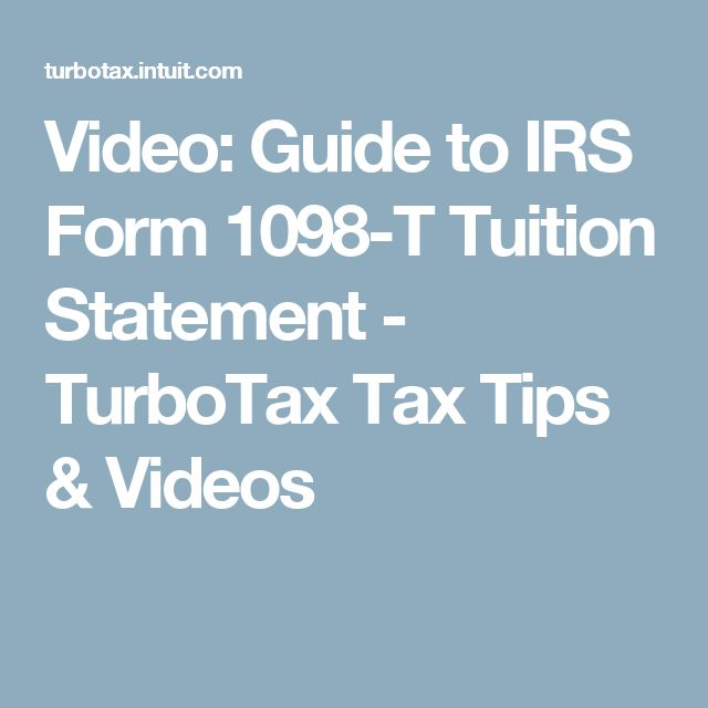 video guide to irs form 1098 t tuition statement turbotax tax tips videos homeschool college prep pinterest irs forms and homeschool
