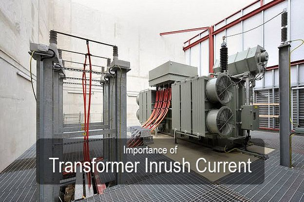 Importance of Transformer Inrush Current