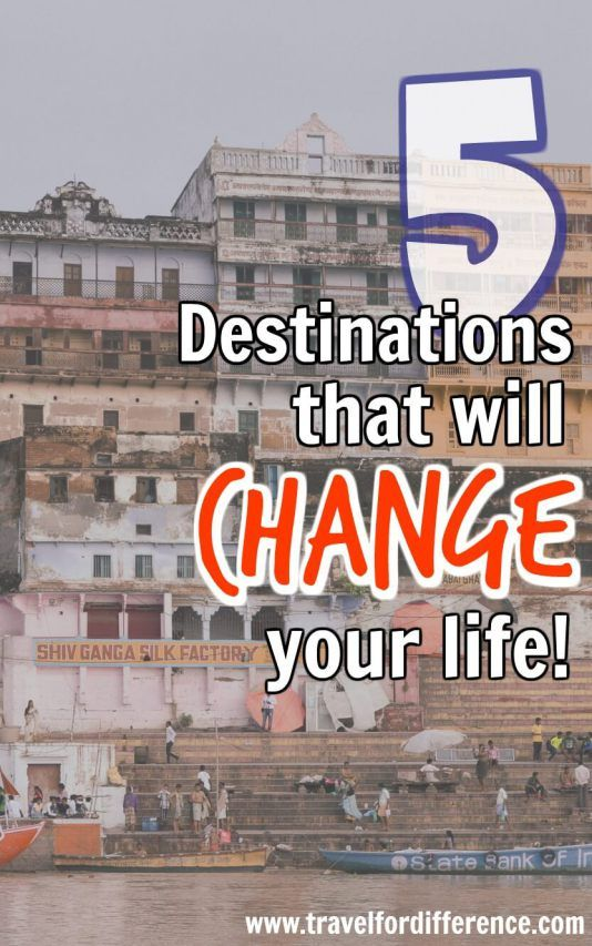 Here is a list of 5 beautiful destinations that will change your life. The best places to help you find yourself, your spirituality and that will truly impact your being. #India #Change #BeautifulDestinations #ChangeYourLife #LifeChanging
