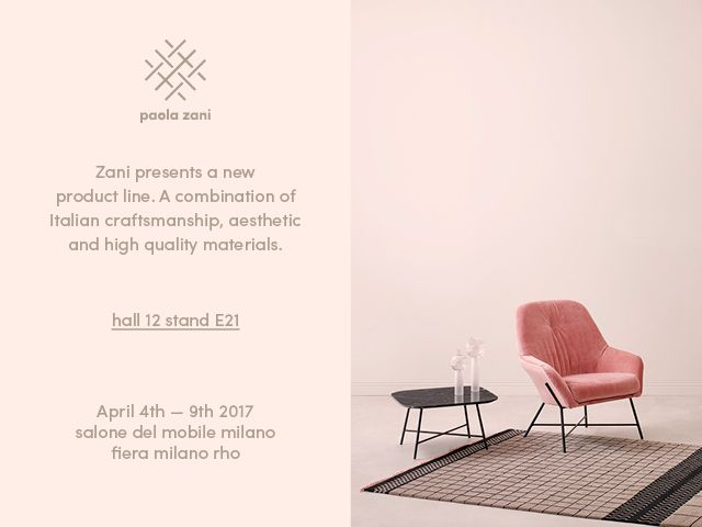 Paola Zani is born, where the craftsmanship of the family  accompanies the research of shapes, quality and materials, opening up to new and unexpected contamination. A project that confirms the care and curiosity, always distinctive the brand Zani, experienced producerr and synergistic engine of this new adventure.  Entirely italian