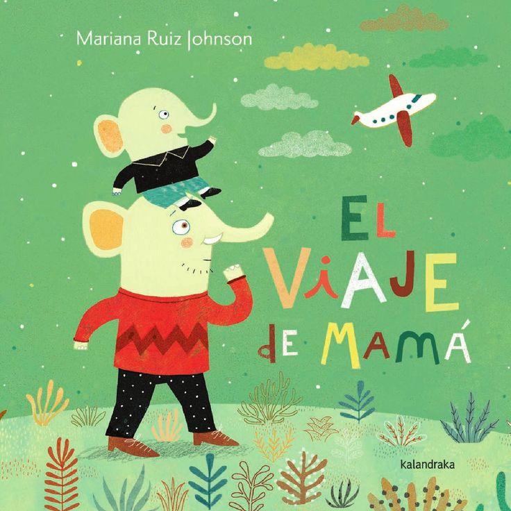 El viaje de mamá C - Mariana Ruiz Johnson  Kalandraka. Libros para soñar. Castellano