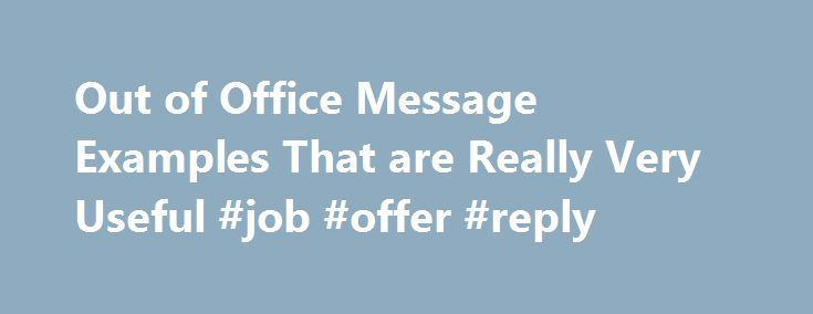 25  best ideas about out of office message on pinterest