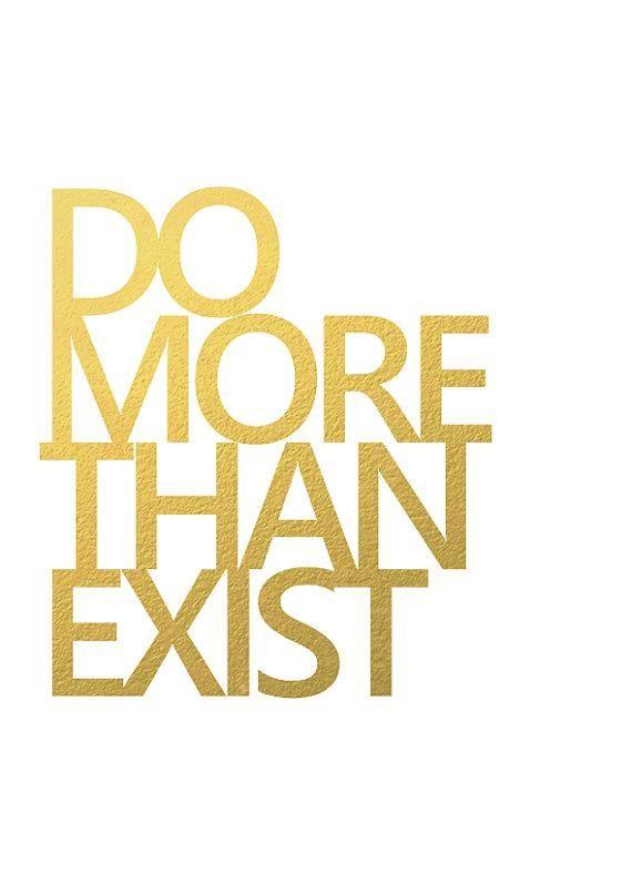Do more than #exist.
