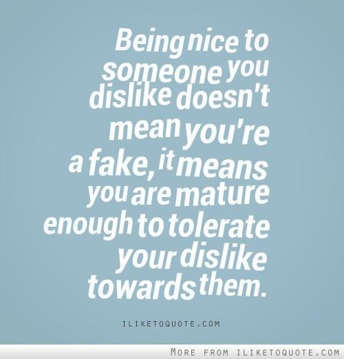Being nice to someone you dislike