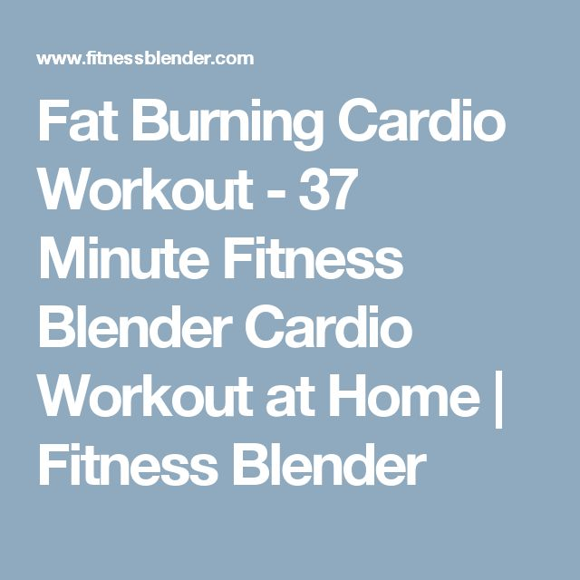 Fat Burning Cardio Workout - 37 Minute Fitness Blender Cardio Workout at Home | Fitness Blender