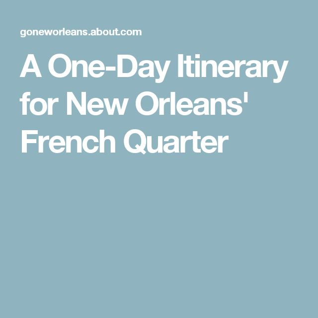 A One-Day Itinerary for New Orleans' French Quarter