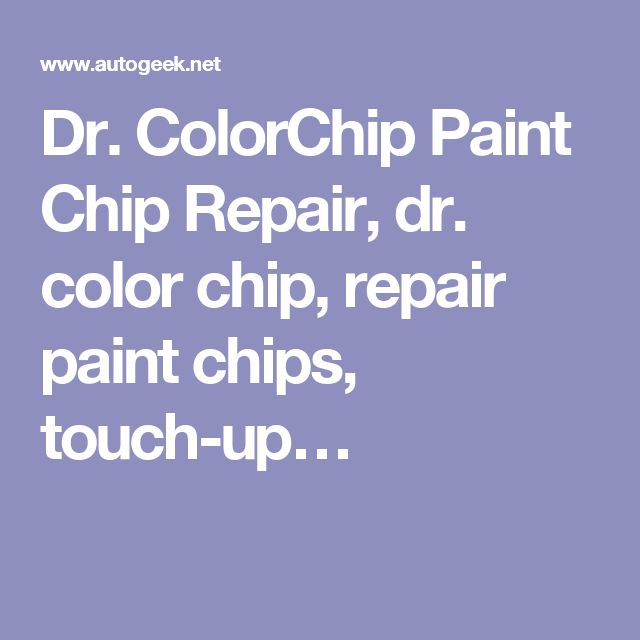 Dr. ColorChip Paint Chip Repair, dr. color chip, repair paint chips, touch-up…