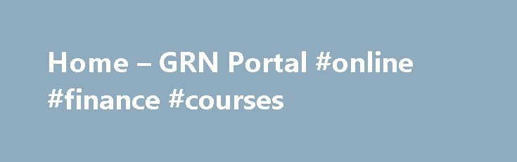 Home – GRN Portal #online #finance #courses http://finance.remmont.com/home-grn-portal-online-finance-courses/  #finance ministry # WELCOME TO MINISTRY OF FINANCE S PORTAL WELCOME TO MINISTRY OF FINANCE S PORTAL Ministry of Finance website The Ministry of Finance is responsible for issues concerning central government finances, including coordination of the central government budget, forecasts and analyses, tax issues, and management and administration of central government activities. The…