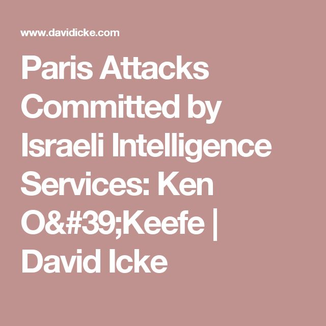 Paris Attacks Committed by Israeli Intelligence Services: Ken O'Keefe | David Icke