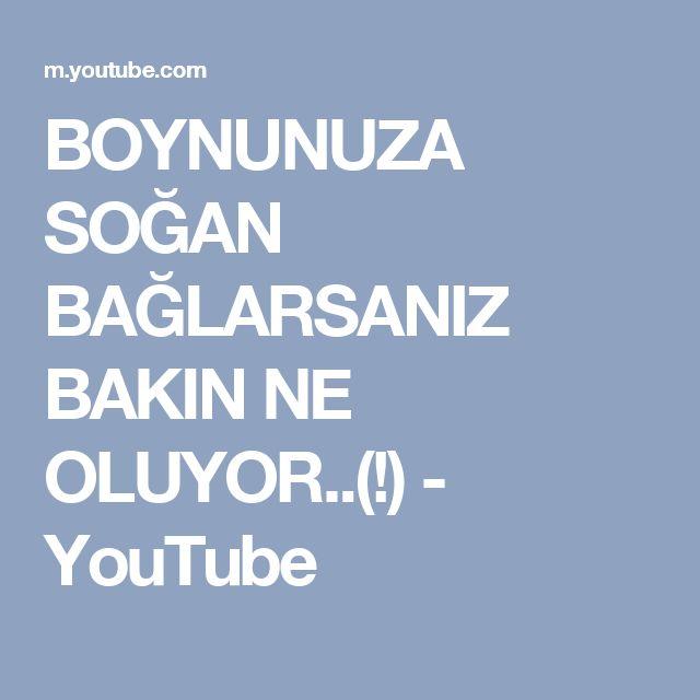 BOYNUNUZA SOĞAN BAĞLARSANIZ BAKIN NE OLUYOR..(!) - YouTube