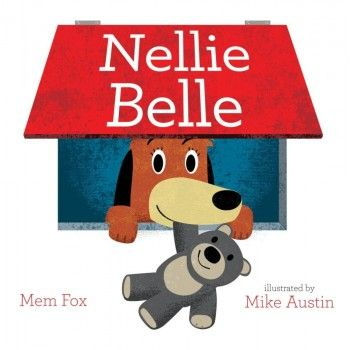 Nellie Belle by Mem Fox and Mike Austin for ages 3-6 Nellie Belle is about a dog who is having fun in the yard, in the street, at the beach, and in the park. When she gets scared of the dark, she runs home to her bed and her teddy.  Full of rhyme, rhythm and repetition (good for early literacy) this is a fun doggie escapade bound to be asked for again.  Nellie Belle can have fun almost anywhere. Almost.