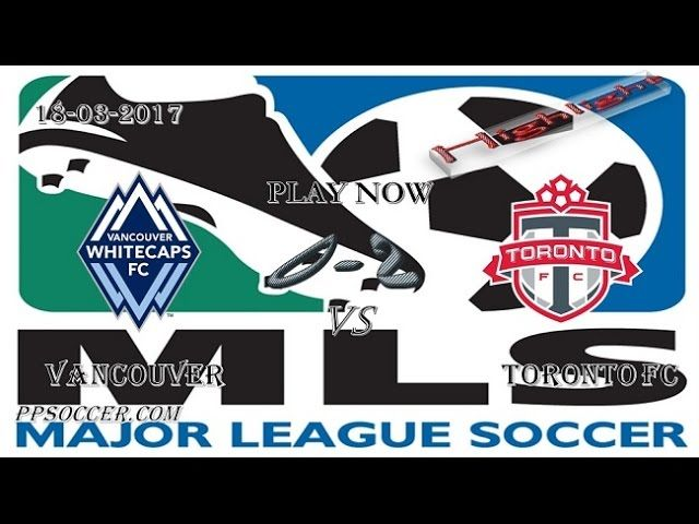 VIDEO Vancouver Whitecaps 0 - 2 Toronto FC HIGHLIGHTS 18.03.2017 | PPsoccer
