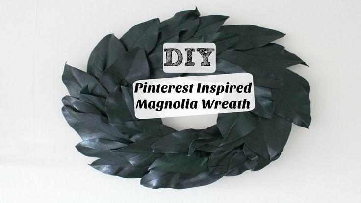 DIY| Pinterest Inspired Magnolia Wreath