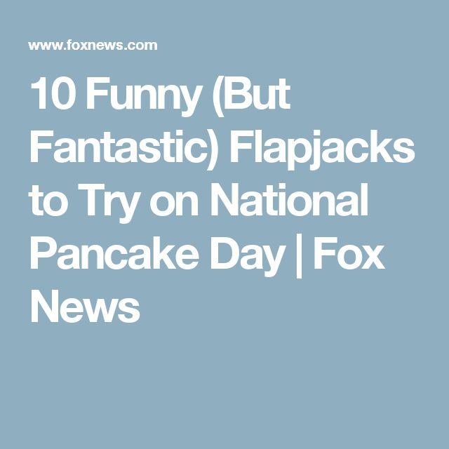 10 Funny (But Fantastic) Flapjacks to Try on National Pancake Day | Fox News