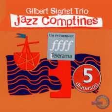 Gilbert Sigrist Trio Jazz Comptines