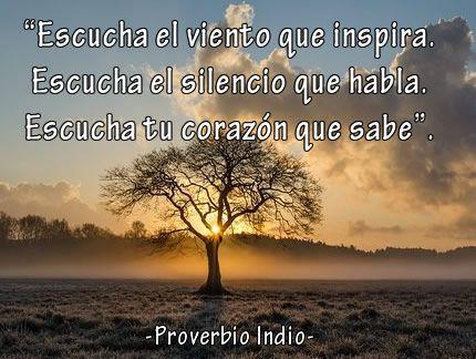 Escucha al viento que inspira. Escucha el silencio que habla. Escucha tu corazón que sabe. #Pensamientos #Frases #FrasesYPensamientos #Reflexiones #Escuchar #Escucha