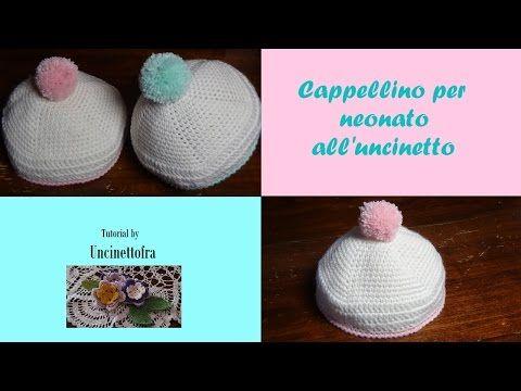cappellino per neonato all'uncinetto tutorial - YouTube