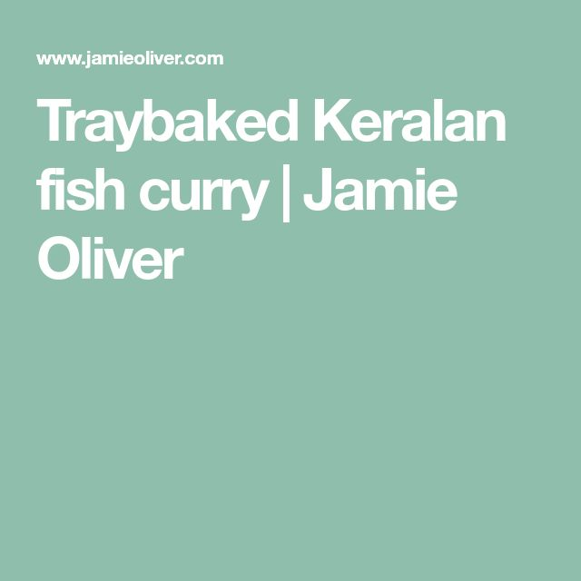 Traybaked Keralan fish curry | Jamie Oliver