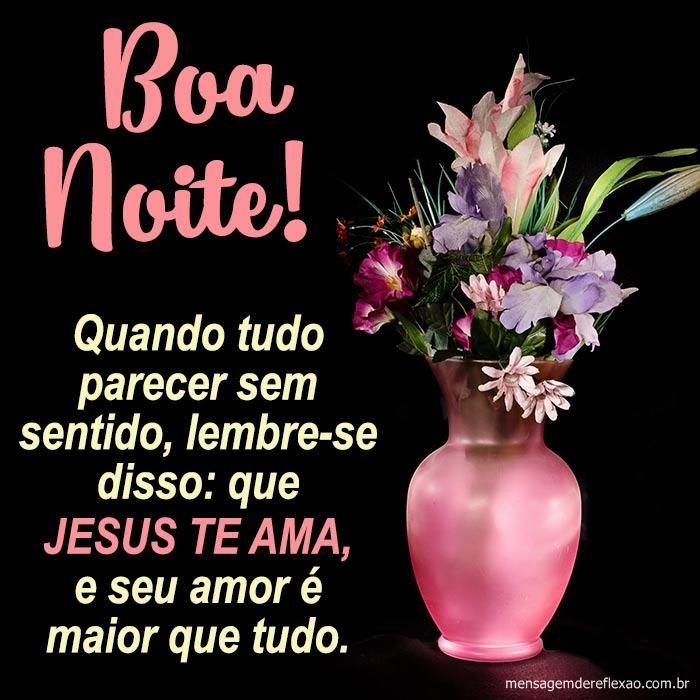 Boa Noite Jesus Te Ama Mensagens De Reflexao Em 2020 Com