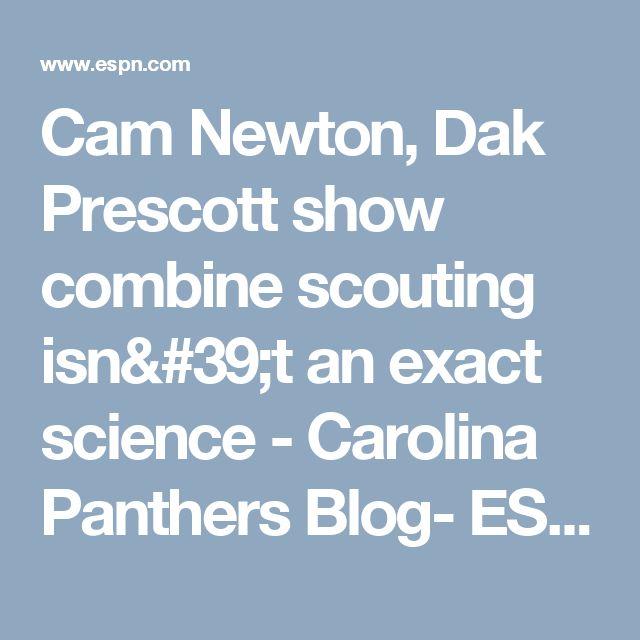 Cam Newton, Dak Prescott show combine scouting isn't an exact science - Carolina Panthers Blog- ESPN