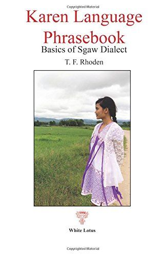 Karen Language Phrasebook: Basics of Sgaw Dialect by T F Rhoden http://www.amazon.com/dp/974849599X/ref=cm_sw_r_pi_dp_PtITwb1NV9AZT