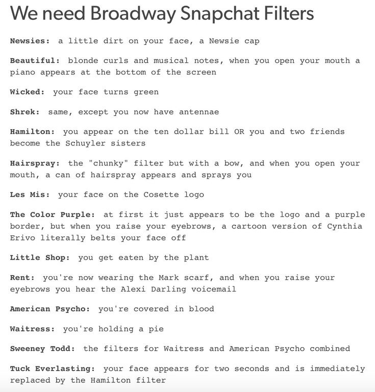 Broadway Snapchat filters PLEASE do a Phantom one with a little mask!!