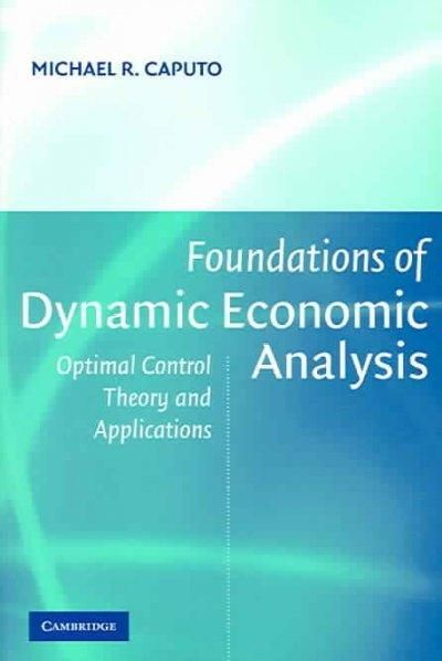 Foundations of Dynamic Economic Analysis: Optimal Control Theory and Applications