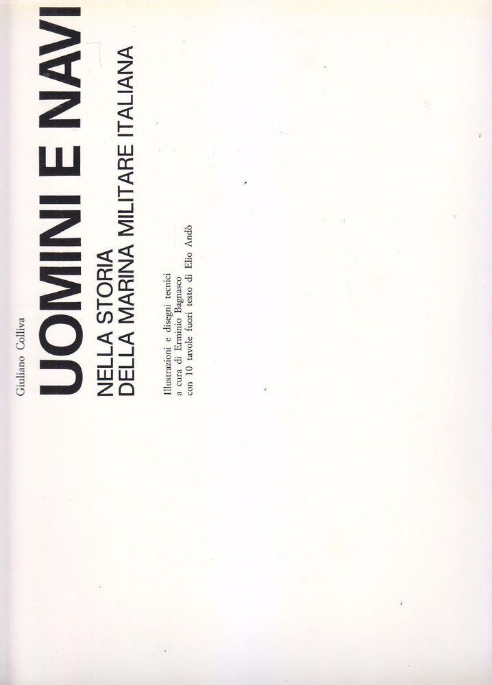 UOMINI E NAVI NELLA STORIA DELLA MARINA MILITARE ITALIANA 1972 Bramante Editrice
