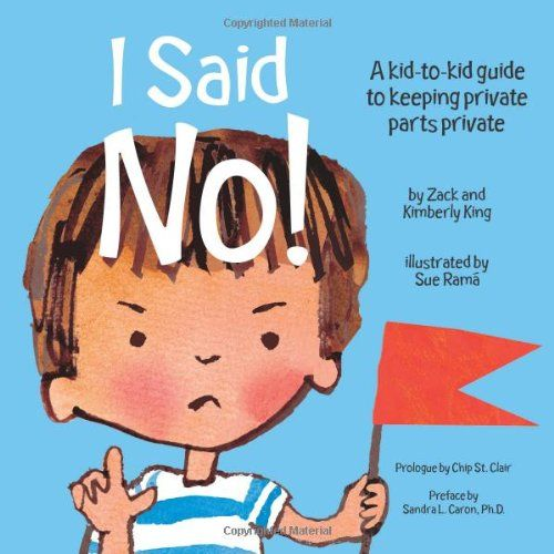 I Said No! a Kid-To-Kid Guide to Keeping Your Private Parts Private: Amazon.co.uk: Kimberly King: Books