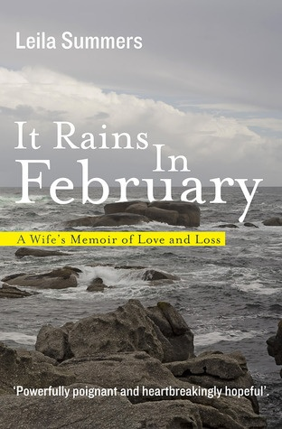 It Rains in February: A Wife's Memoir of Love and Loss    reading this now