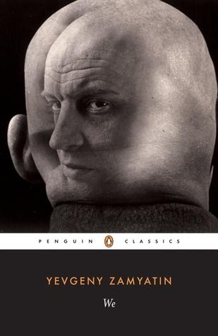 We: Yevgeny Zamyatin. Another dystopian novel.