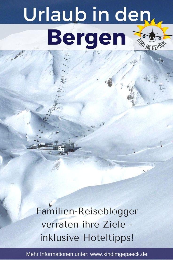 #familienreise in die Berge mit #Hoteltipps  von Reisebloggern empfohlen. Diese Regionen in #deutschland  und #österreich  gefallen Vielreisenden für einen tollen #urlaub  mit der Familie in den Bergen im Winter am Besten. #winterurlaub #reisetips