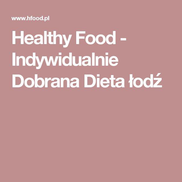 Healthy Food - Indywidualnie Dobrana Dieta łodź