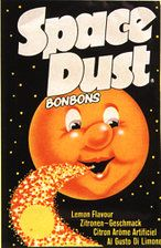 Space Dust - Did anyone else feel like you were taking drugs? It seemed really naughty for some reason.
