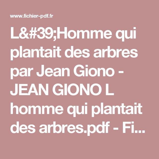 L'Homme qui plantait des arbres par Jean Giono - JEAN GIONO L homme qui plantait des arbres.pdf - Fichier PDF