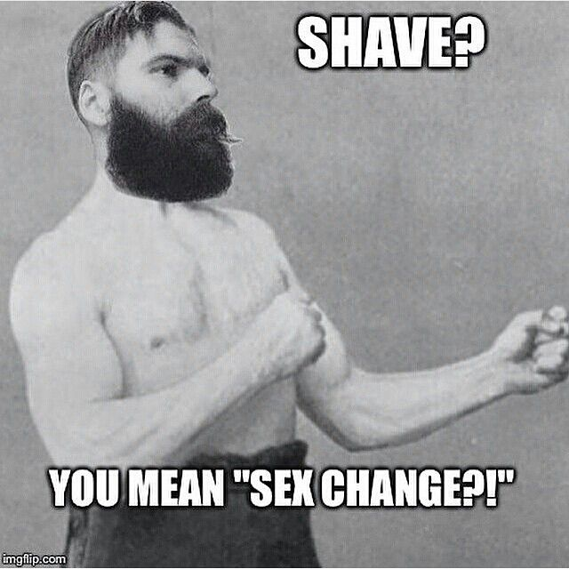 Brave & Bearded — Grave before shave  A throwback meme done by...