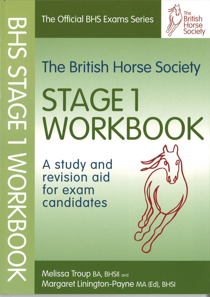 The BHS Stage 1 Workbook   Quiller Publishing. This workbook is the perfect self-test, revision aid for candidates working towards the BHS Stage 1 exam. This innovative workbook is designed to make exam revision entertaining yet effective, allowing you to test your knowledge against the requirements. It contains a wealth of questions on grooming, clothing, saddlery, handling, health and safety, horse behaviour and more, as well as including model answers. #horse #exam #revision