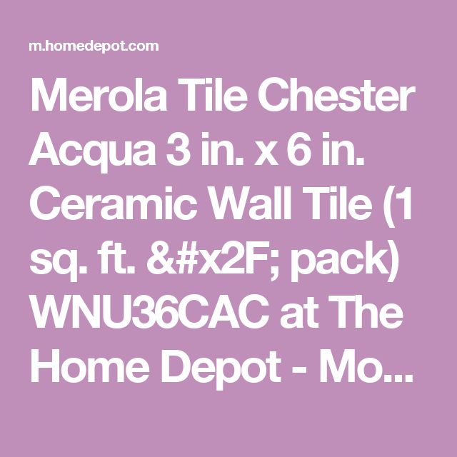 Merola Tile Chester Acqua 3 in. x 6 in. Ceramic Wall Tile (1 sq. ft. / pack) WNU36CAC at The Home Depot - Mobile