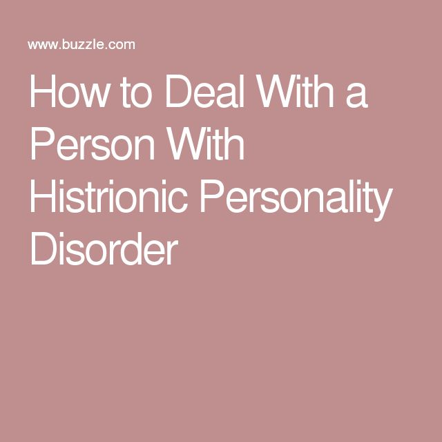Dating someone histrionic personality disorder