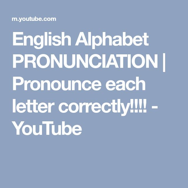 English Alphabet PRONUNCIATION | Pronounce each letter correctly!!!! - YouTube