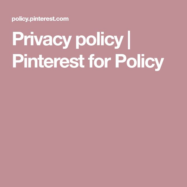 Privacy policy | Pinterest for Policy