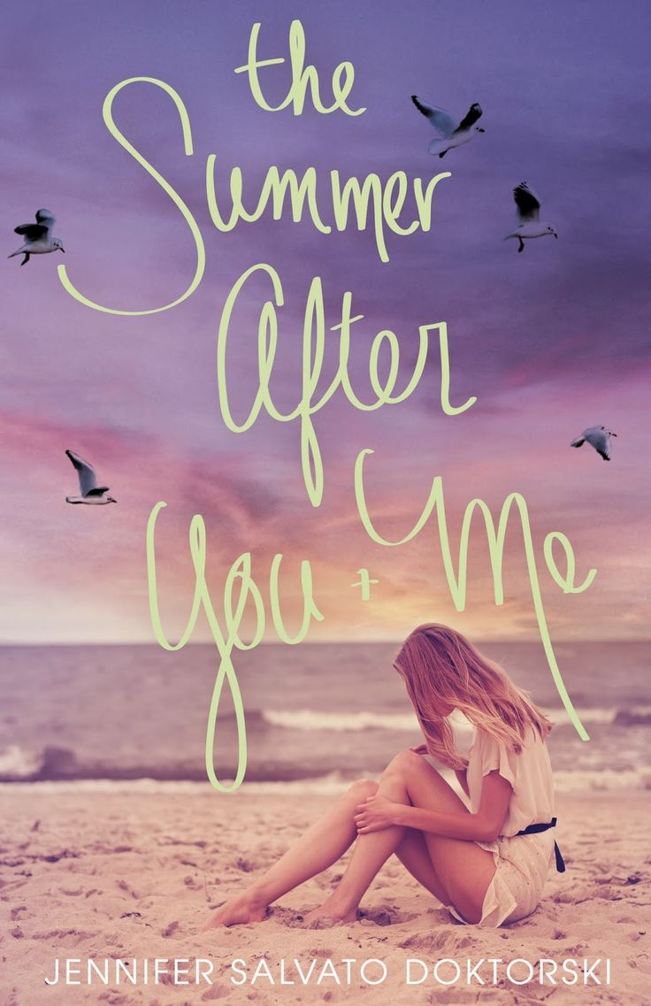 The Summer After You and Me - Jennifer Doktorski; https://www.goodreads.com/book/show/23299562-the-summer-after-you-and-me