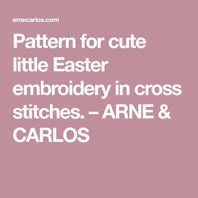Pattern for cute little Easter embroidery in cross stitches. – ARNE & CARLOS