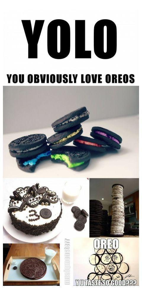 You Obviously Love Oreos!