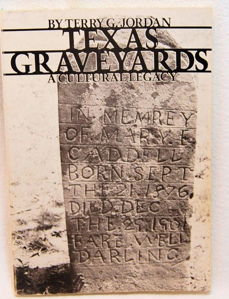 Texas Graveyards: A Cultural Legacy (Elma Dill Russell Spencer Foundation Series