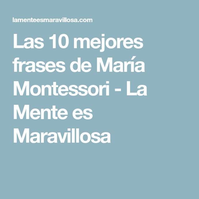 Las 10 mejores frases de María Montessori - La Mente es Maravillosa